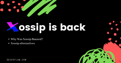 Xossip is Back – Here are the working alternatives [2019]
