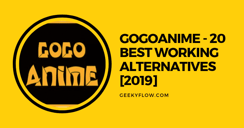 GOGOANIME - 20 BEST WORKING ALTERNATIVES [2019]