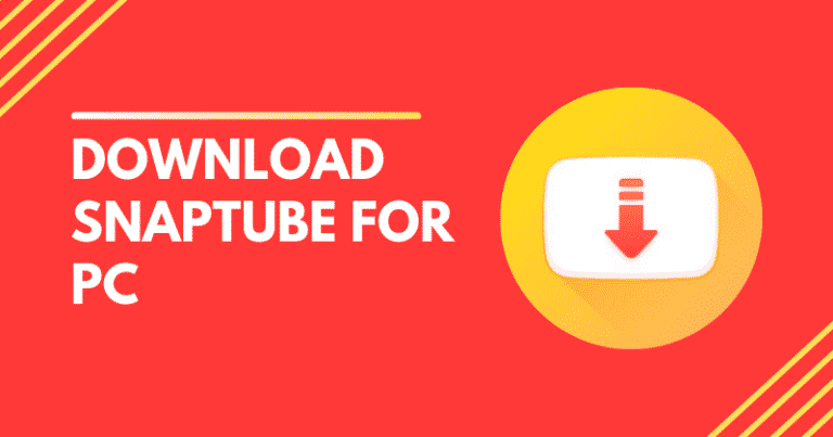 Download Snaptube for PC – Latest Download Link [2019]
