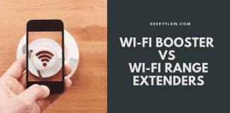 Wi-Fi Booster vs Wi-Fi Range Extenders
