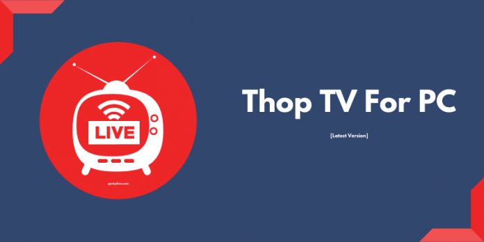 ThopTV App For PC