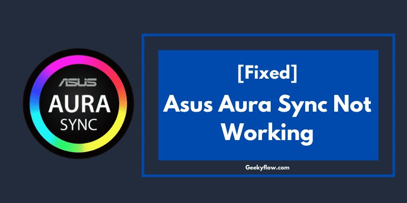 Asus Aura Sync Not Working