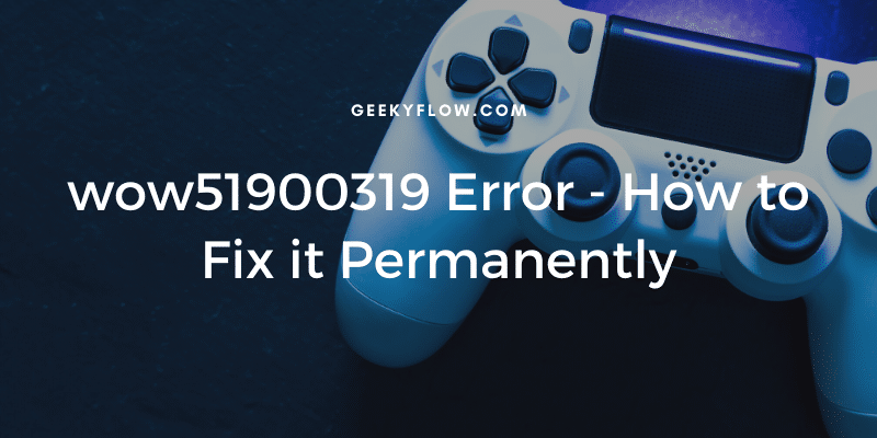 wow51900319 Error - How to Fix it Permanently
