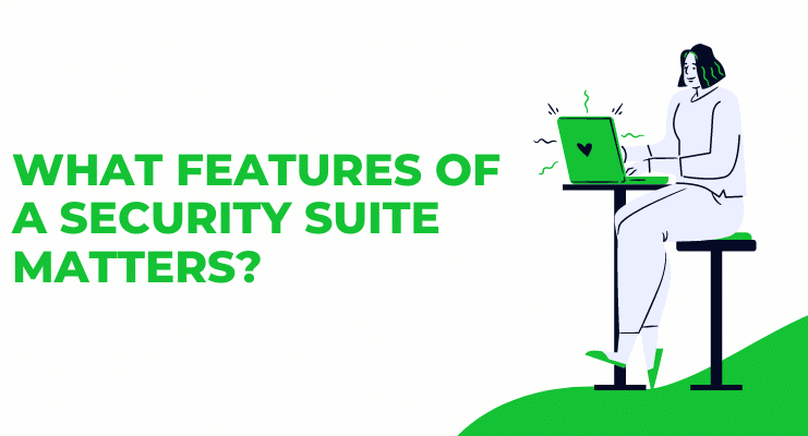 Features of A Security Suite