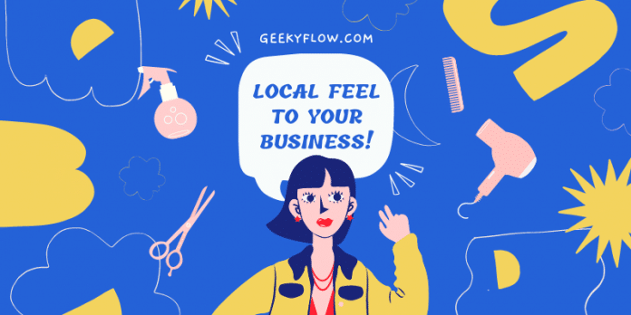 local feel to your Business!