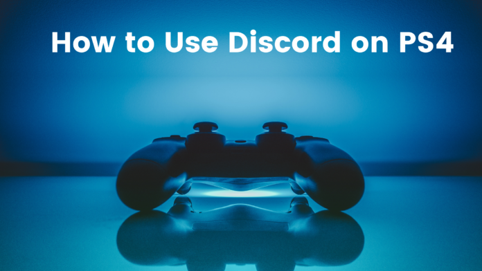 How to Use Discord on PS4