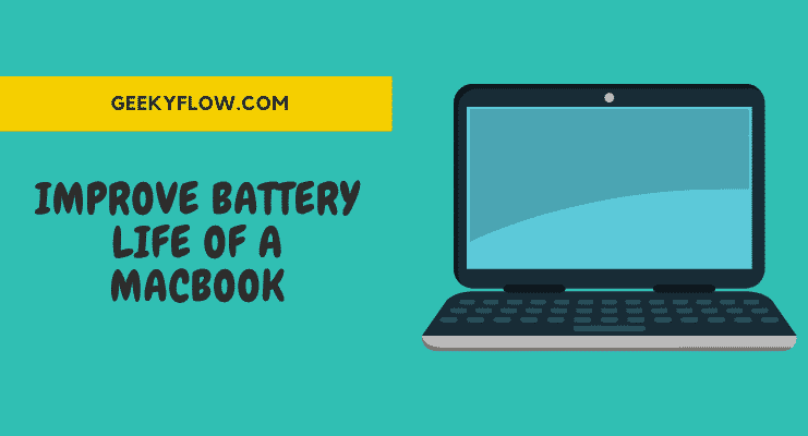 How to Improve Battery Life of A MacBook