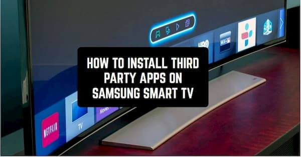 3 Ways Install 3rd Party apps to your Samsung Smart TV