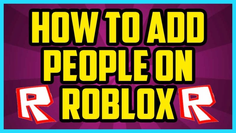 how to add friends on roblox