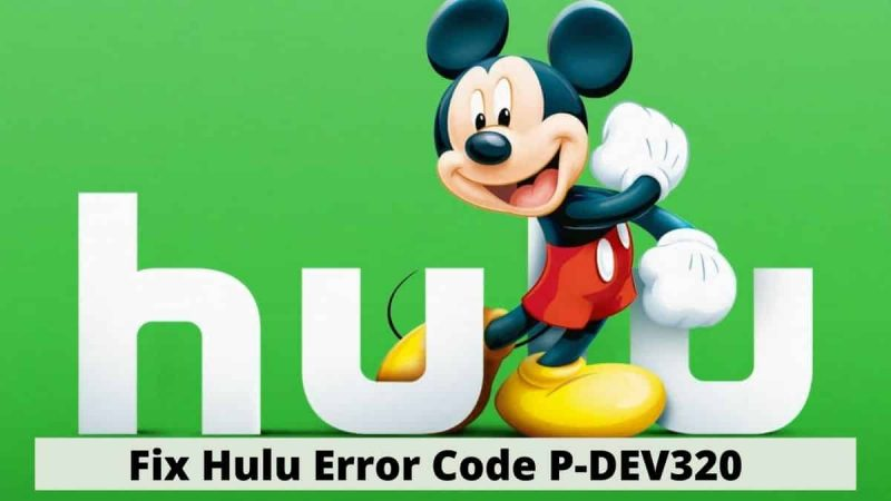 Fix Hulu Error Code P-DEV320