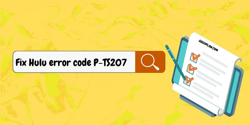 Fix Hulu error code P-TS207